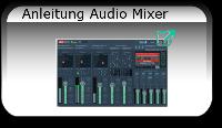 Anleitung Audio Mixer